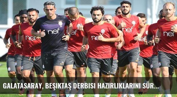 Galatasaray, Beşiktaş derbisi hazırlıklarını sürdürdü