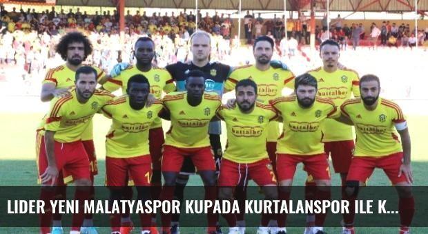 Lider Yeni Malatyaspor Kupada Kurtalanspor ile Karşılaşacak