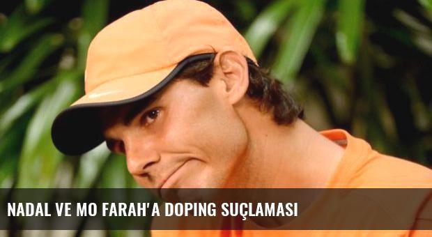 Nadal ve Mo Farah'a doping suçlaması