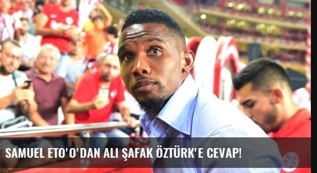 Samuel Eto'o'dan Ali Şafak Öztürk'e cevap!