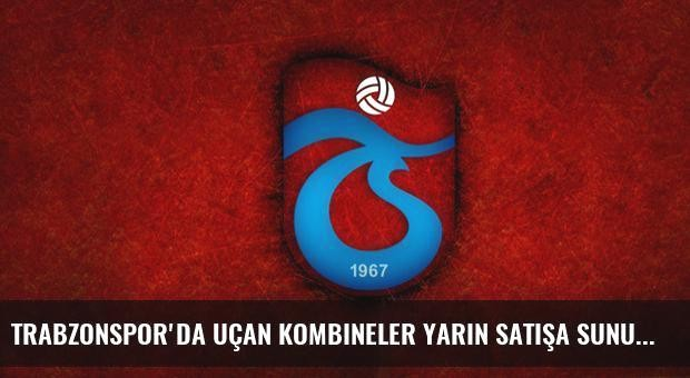 Trabzonspor'da uçan kombineler yarın satışa sunuluyor!