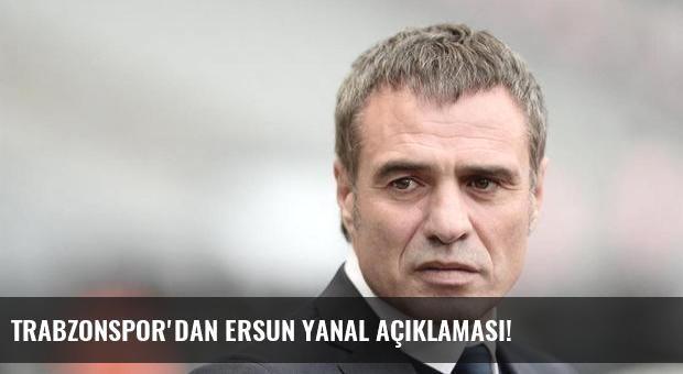 Trabzonspor'dan Ersun Yanal açıklaması!