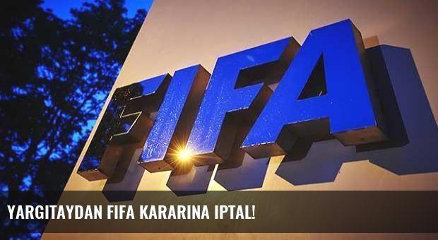Yargıtaydan FIFA kararına iptal!