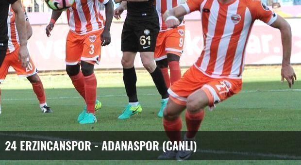 24 Erzincanspor - Adanaspor (Canlı)