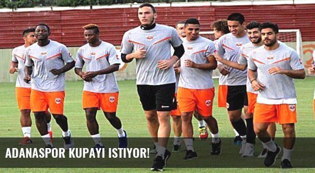 Adanaspor kupayı istiyor!