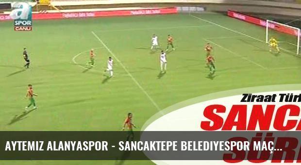 Aytemiz Alanyaspor - Sancaktepe Belediyespor maç sonucu