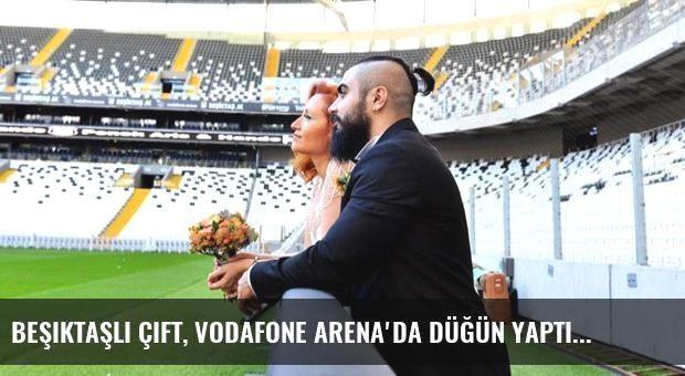 Beşiktaşlı Çift, Vodafone Arena'da Düğün Yaptı