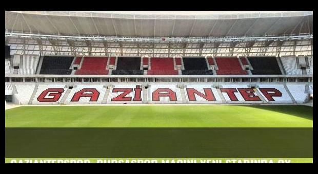Gaziantepspor, Bursaspor maçını yeni stadında oynamak istiyor