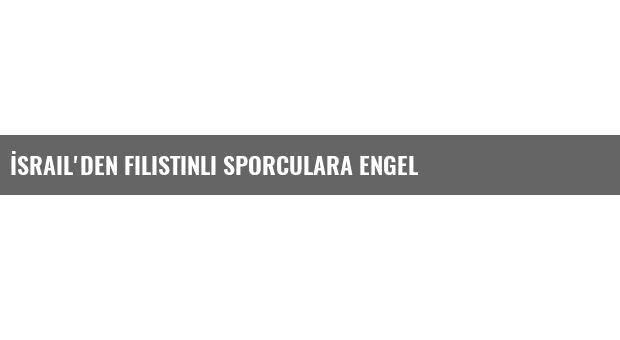 İsrail'den Filistinli Sporculara Engel
