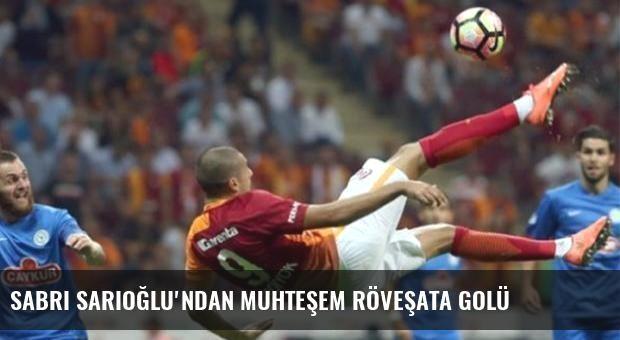 Sabri Sarıoğlu'ndan muhteşem röveşata golü