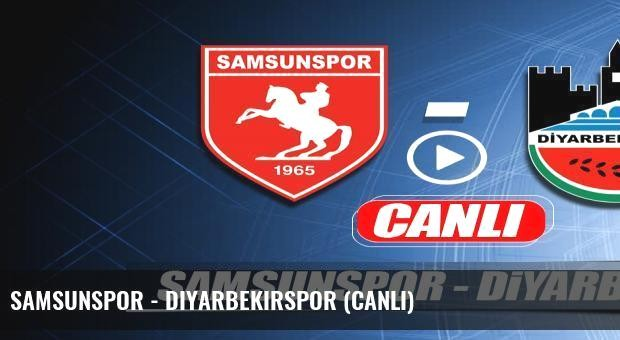 Samsunspor - Diyarbekirspor (Canlı)