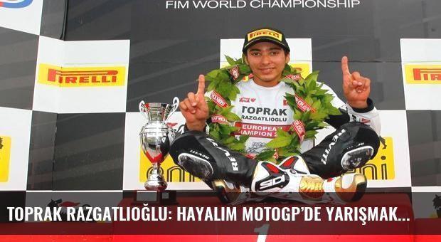 Toprak Razgatlıoğlu: Hayalim MotoGP'de yarışmak