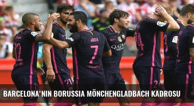 Barcelona'nın Borussia Mönchengladbach kadrosu