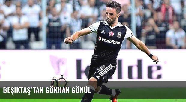 Beşiktaş'tan Gökhan Gönül