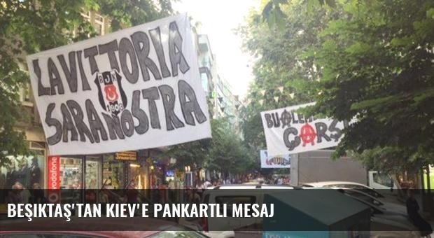 Beşiktaş'tan Kiev'e pankartlı mesaj