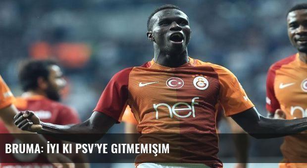 Bruma: İyi ki PSV'ye gitmemişim