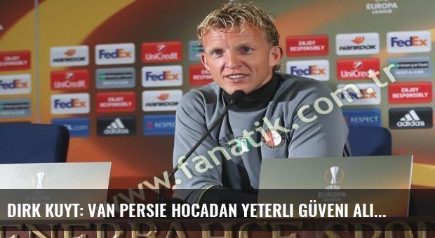 Dirk Kuyt: Van Persie hocadan yeterli güveni alırsa...