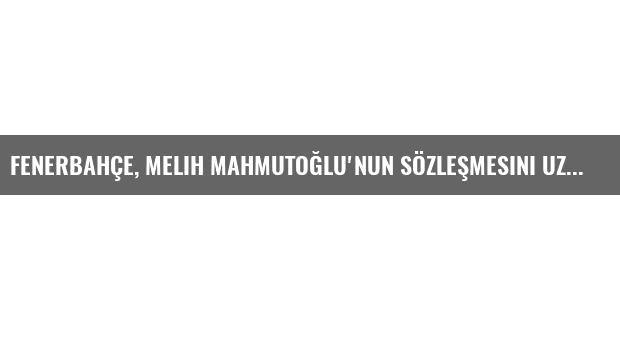 Fenerbahçe, Melih Mahmutoğlu'nun Sözleşmesini Uzattı