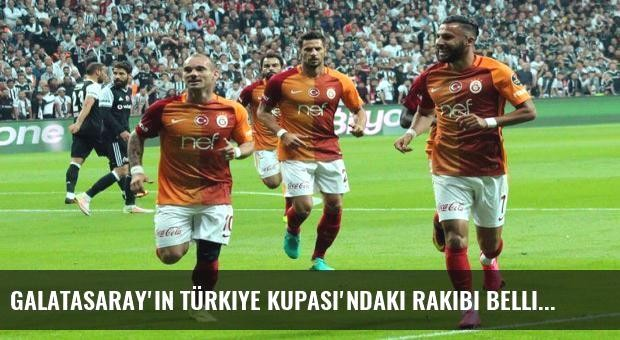 Galatasaray'ın Türkiye Kupası'ndaki rakibi belli oldu