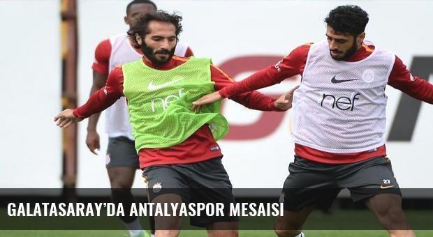 Galatasaray'da Antalyaspor mesaisi