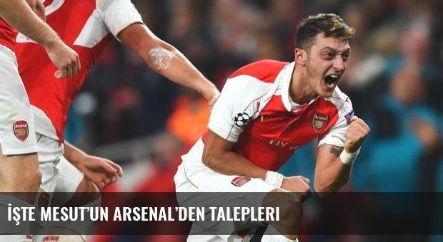 İşte Mesut'un Arsenal'den talepleri