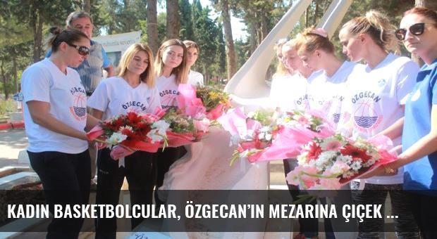 Kadın basketbolcular, Özgecan'ın mezarına çiçek bıraktı