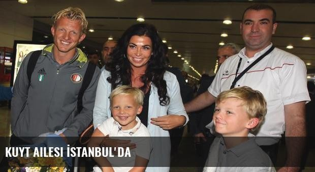 Kuyt ailesi İstanbul'da