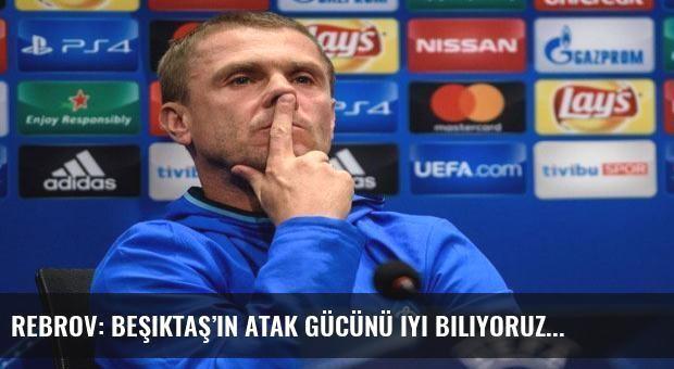 Rebrov: Beşiktaş'ın atak gücünü iyi biliyoruz