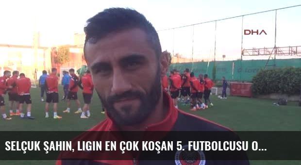 Selçuk Şahin, Ligin En Çok Koşan 5. Futbolcusu Oldu