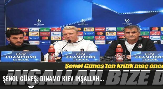 Şenol Güneş: Dinamo Kiev inşallah...