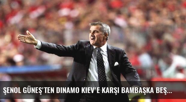 Şenol Güneş'ten Dinamo Kiev'e karşı bambaşka Beşiktaş