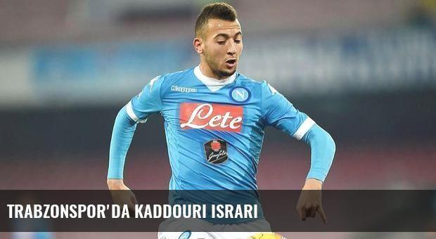 Trabzonspor'da Kaddouri ısrarı