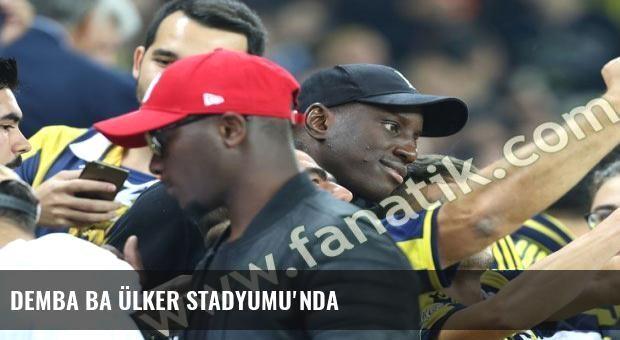 Demba Ba Ülker Stadyumu'nda