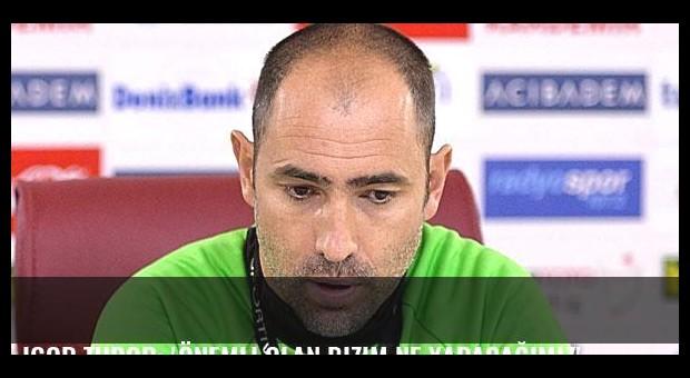 Igor Tudor: 'Önemli olan bizim ne yapacağımız'