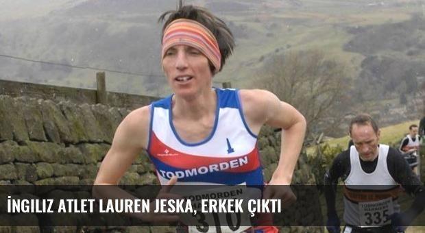İngiliz Atlet Lauren Jeska, Erkek Çıktı