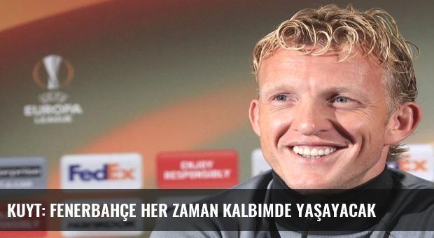 Kuyt: Fenerbahçe her zaman kalbimde yaşayacak