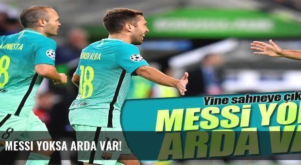 Messi yoksa Arda var!