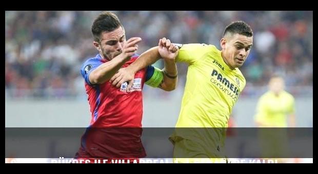 Steaua Bükreş ile Villarreal 1-1 berabere kaldı