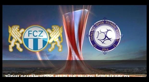 Zürih Osmanlıspor maçı ilk 11'ler! İşte maçın canlı izlenecek kanalı!
