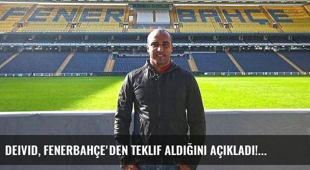 Deivid, Fenerbahçe'den teklif aldığını açıkladı!