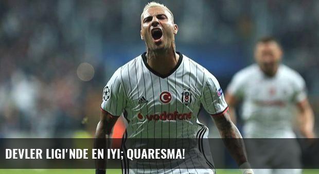 Devler Ligi'nde en iyi; Quaresma!