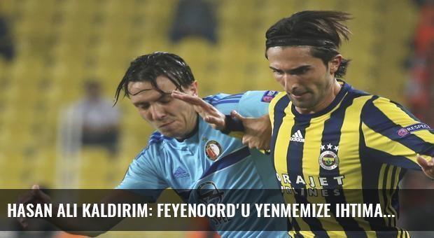 Hasan Ali Kaldırım: Feyenoord'u yenmemize ihtimal verilmedi