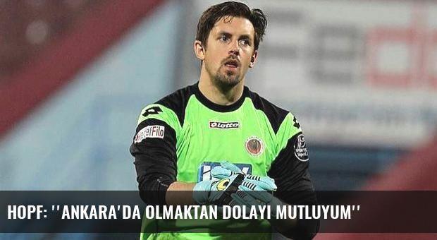 Hopf: ''Ankara'da olmaktan dolayı mutluyum''