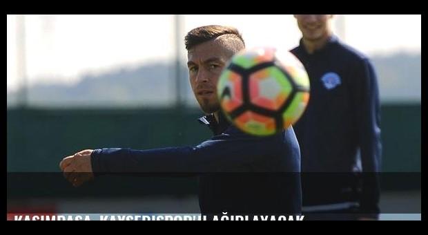Kasımpaşa, Kayserispor'u ağırlayacak