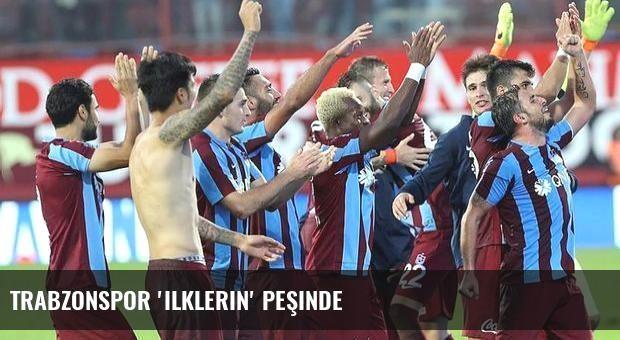 Trabzonspor 'ilklerin' peşinde