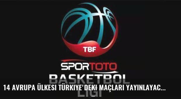 14 Avrupa ülkesi Türkiye'deki maçları yayınlayacak
