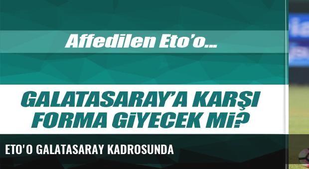 Eto'o Galatasaray kadrosunda