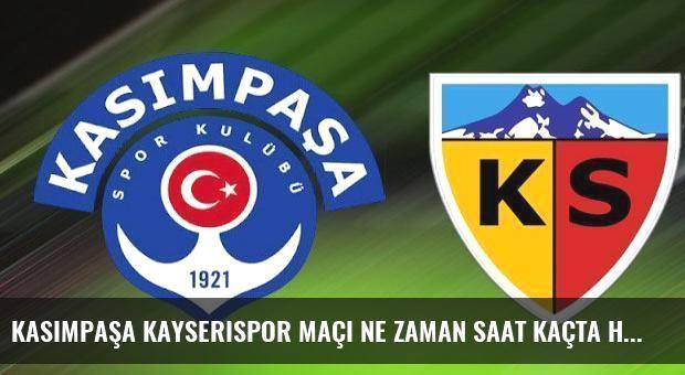 Kasımpaşa Kayserispor maçı ne zaman saat kaçta hangi kanalda?
