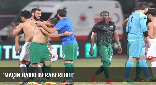 'Maçın hakkı beraberlikti'