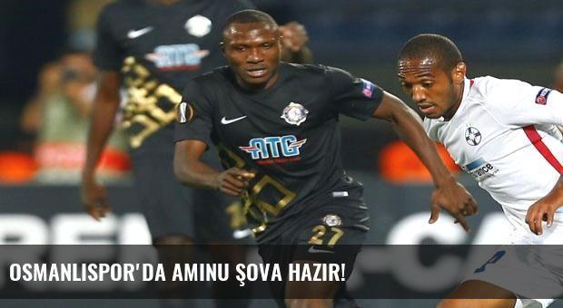 Osmanlıspor'da Aminu şova Hazır!